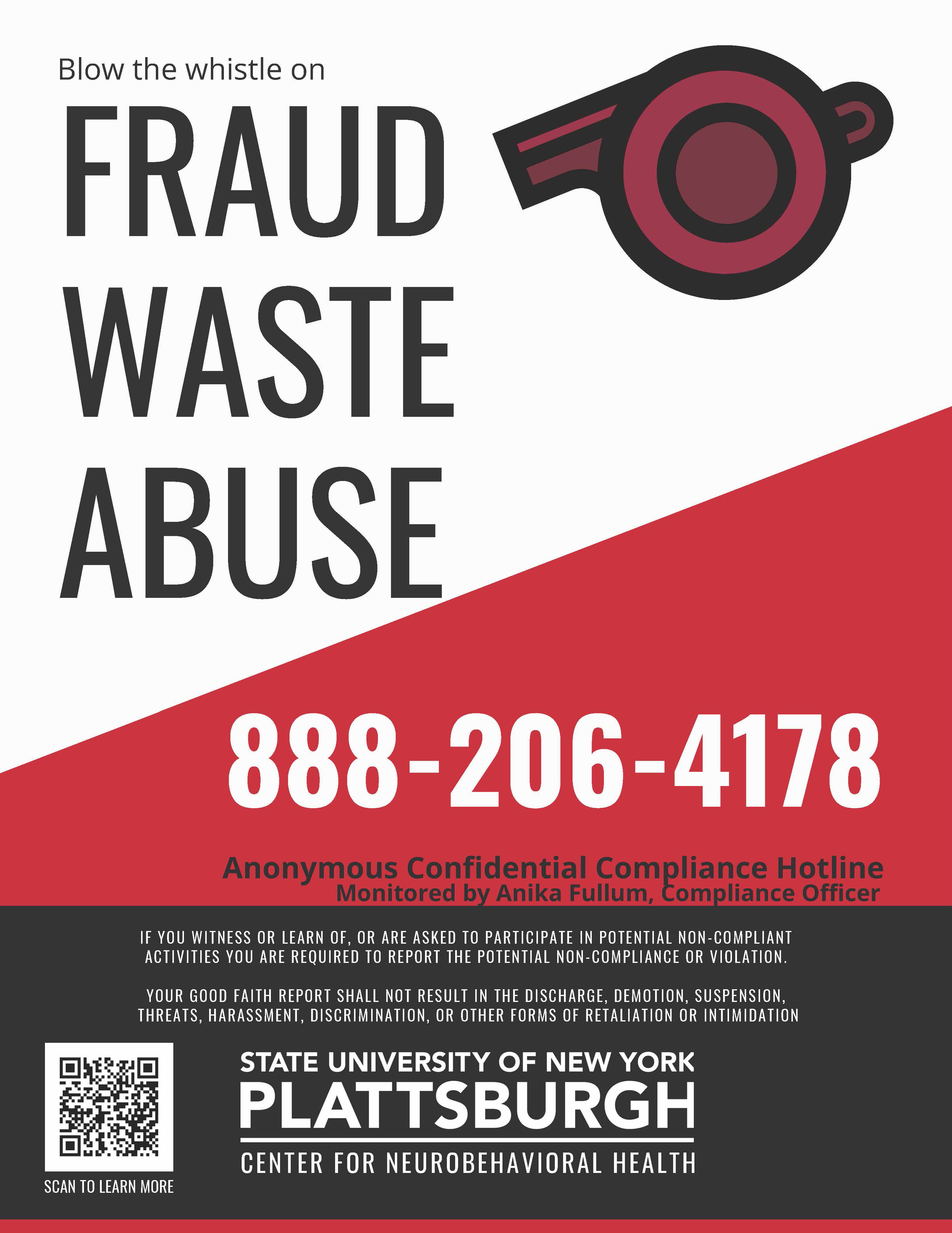 Fraud, waste and abuse hotline number is 888-206-4178, anonymous confidential compliance hotline, monitored by Anika Fullum compliance officer