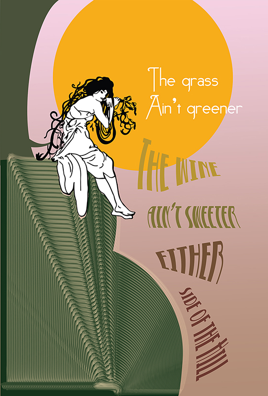 """Image of black and white line art depicting a woman sitting and leaning. She's on a green shape that has a repeating pattern, with a pink sky and orange circle behind her. The text reads """"The grass ain't greener the wine ain't sweeter either side of the hill."""""""