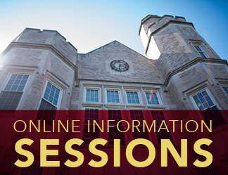 Attend an Online Admissions Information Session.