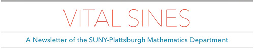 A newsletter of the SUNY Plattsburgh Mathematics Department